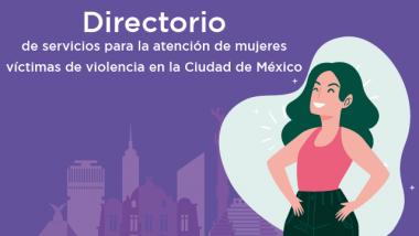 Directorio de servicios para la atención de mujeres víctimas de violencia en la Ciudad de México